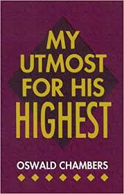 Oswald Chambers Daily Devotional – Utmost for His Highest